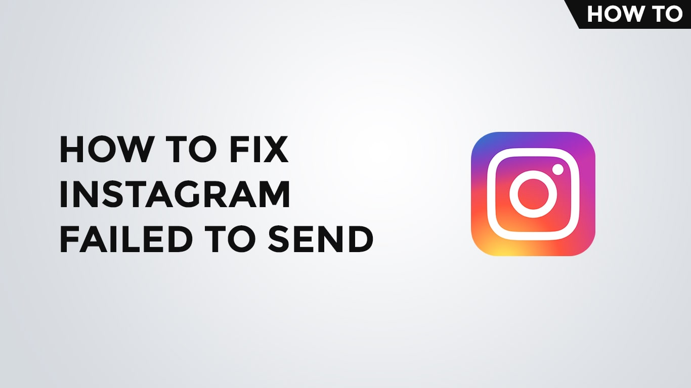 instagram failed to send