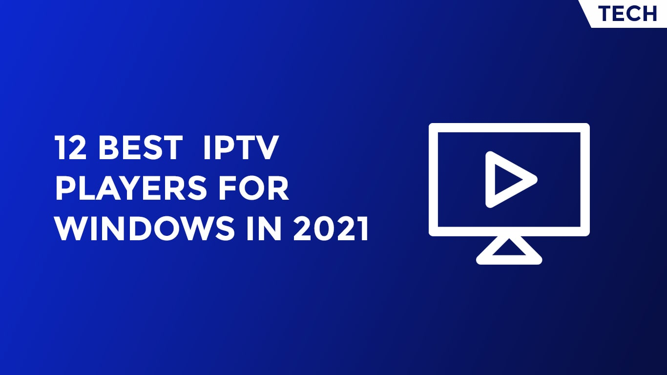 12 Best IPTV Players For Windows In 2021-min
