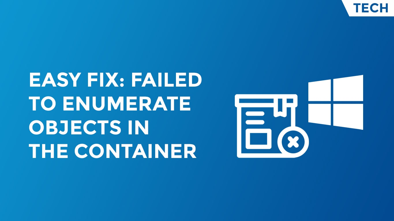 Fix Failed To Enumerate Objects In The Container