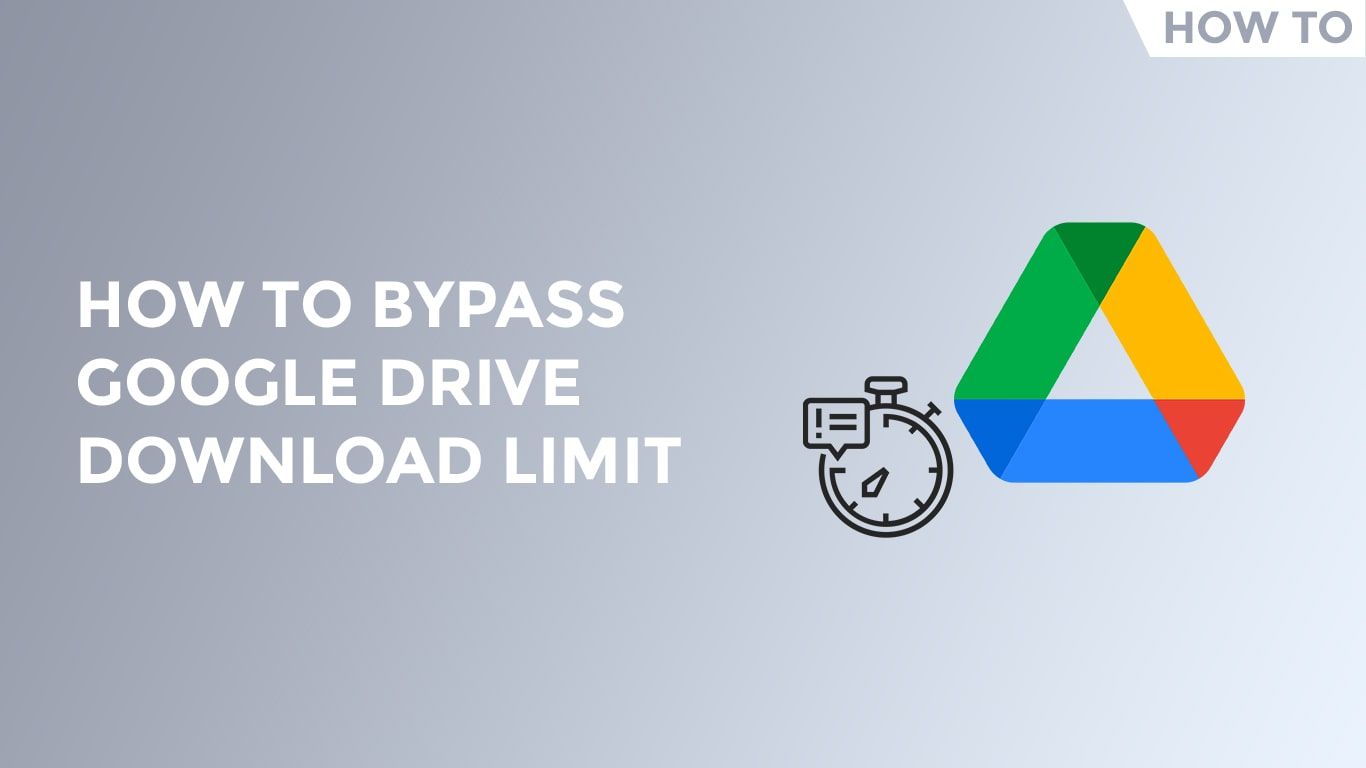 How To Bypass Google Drive Download Limit-min