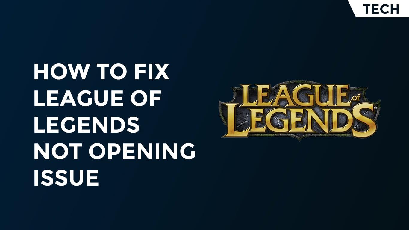 fix-league-of-legends-not-opening
