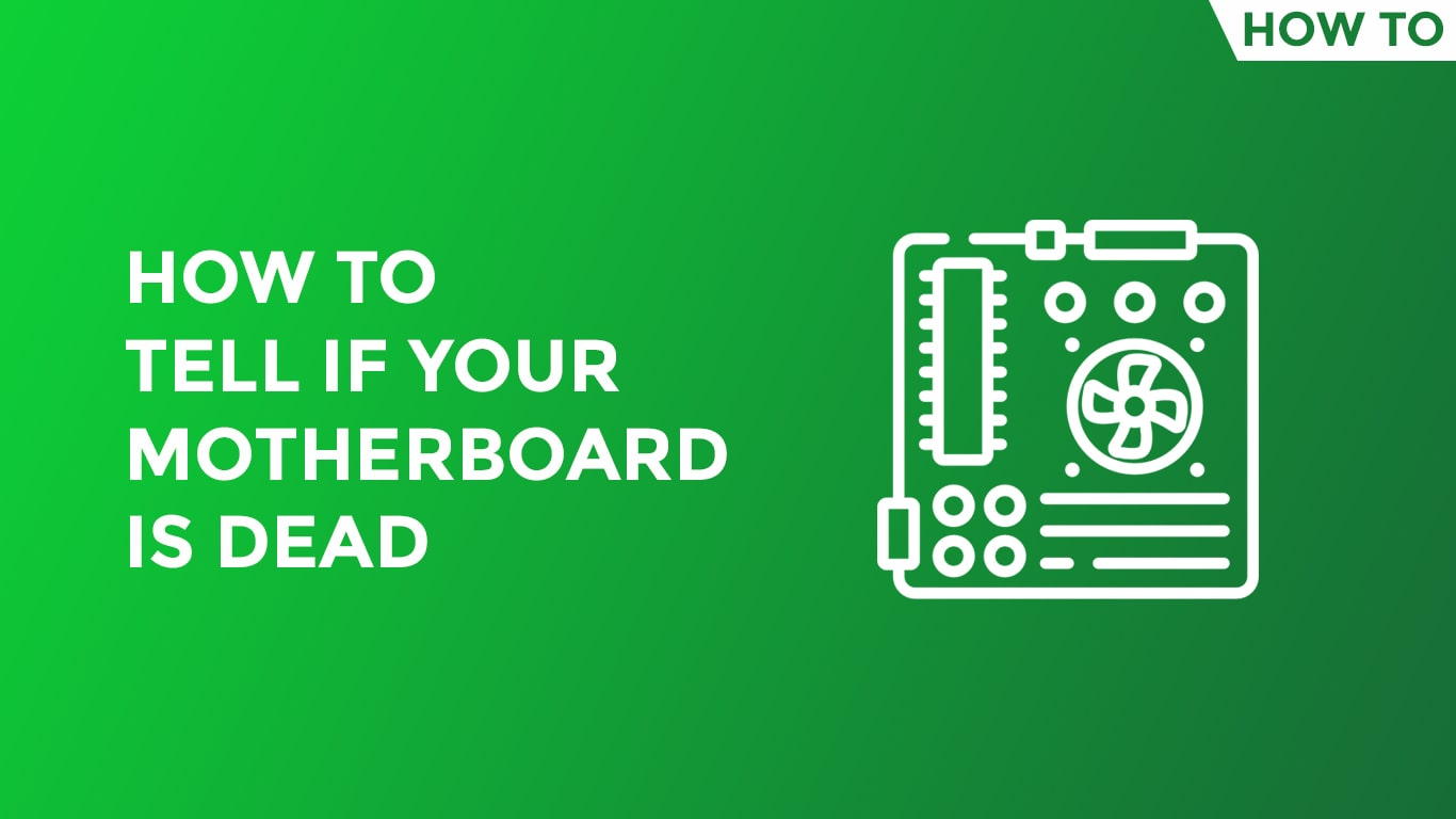 How To Tell If Motherboard Is Dead
