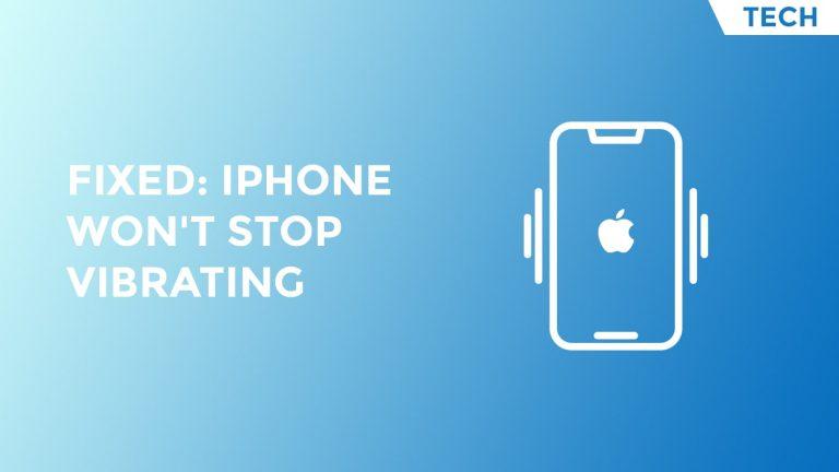 iPhone Won't Stop Vibrating Fixed