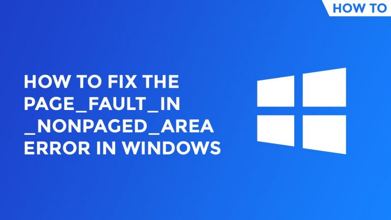 How To Fix The PAGE_FAULT_IN_NONPAGED_AREA Error In Windows-min