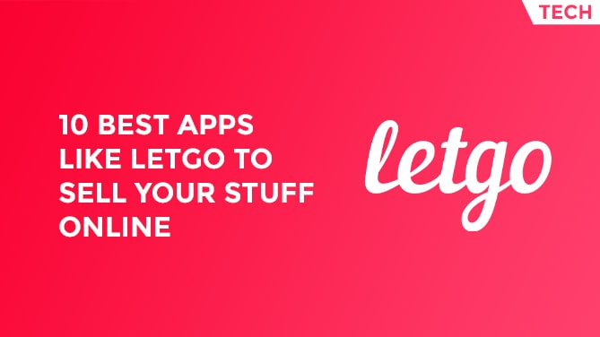 10 Best Apps Like LetGo To Sell Your Stuff Online -min