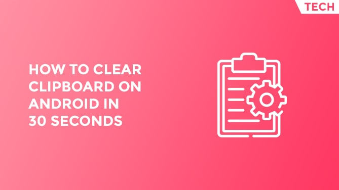 How To Clear Clipboard On Android In 30 Seconds-min