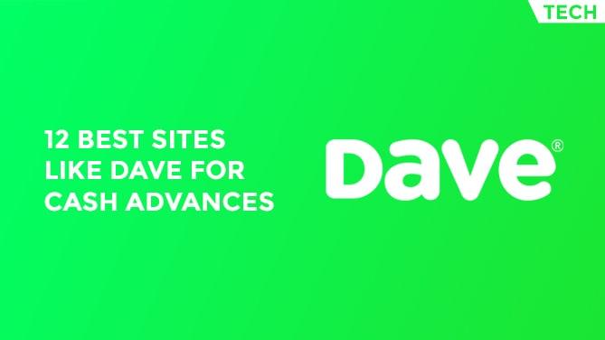 12 Best Sites Like Dave For Cash Advances-min